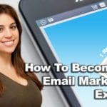 How To Become an Email Marketing Expert