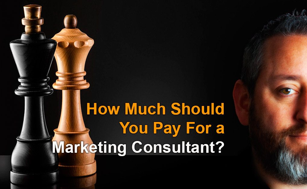 How Much Should You Pay For A Marketing Consultant?