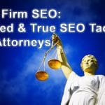 Law Firm SEO - SEO tactics for lawyers and attorneys